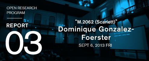 OPEN RESERCH PROGRAM REPORT : Dominique Gonzalez-Foerster